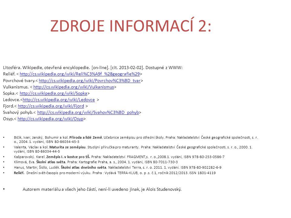 ZDROJE INFORMACÍ 2: Litosféra. Wikipedie, otevřená encyklopedie. [on-line]. [cit. 2013-02-02]. Dostupné z WWW: